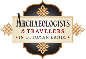 Archaeologists and Travelers in Ottoman Lands