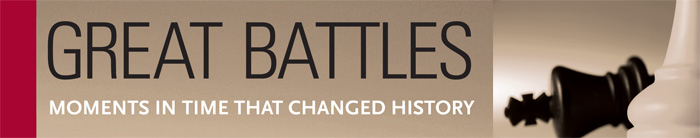 Great Battles: Moments in Time that Changed History