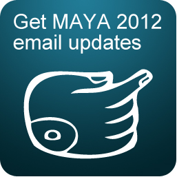 Get email updates about MAYA 2012