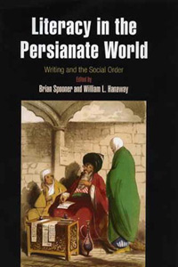 Literacy in the Persianate World Writing and the Social Order