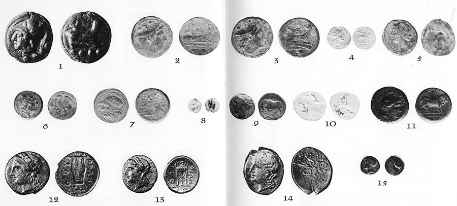 1. Aes Grave: trien. Obverse, head of Minerva. Reverse, prow of a sip. Before 218 B.C. 2, 3. Roman sxtantes. Obverse, Mercury. Reverse, prow of a ship. 218-216 B.C. 4. Roman quinarius. Obverse, Roma Reverse, Dioscuri. 216-200B.C. 5. Coin of Carthage, Obverse, Tanite head. Reverse, profile of hors's head. 215-203 B.C. 6. Coin of Bruttium Obverse, Zeus. Reverse, eagle. After 282 B.C. 7. Coin of Bruttium. Obverse, Ares. Reverse, Bellona. 282-203 B.C. 8. Diobol of Croton. Obverse badly worn. Reverse, tripod. 5th century B.C. 9. Coin of Syracuse. Obverse, head of Agathocles. Reverse, butting bull. Late 4th century B.C. 10. Silver coin of Taranto. Obverse, horseman. Reverse Taras riding dolphin, 330 B.C. 11. Coin of Thurii. Obverse, Athena. Reverse, bull. 4th century B.C. 12. Coin of Thurii. Obverse, Athena. Reverse, lyre. Before 280 B.C. 13. Coin of Thurii. Obverse, Athena. Reverse, tripod. Before 280 B.C. 14. Coin of Thurii. Obverse, Athena. Reverse, thunderbolt. Before 280 B.C. 15. Coin of Thurii. Obverse, Apollo. Reverse, cornucopia. Late 3rd century B.C.