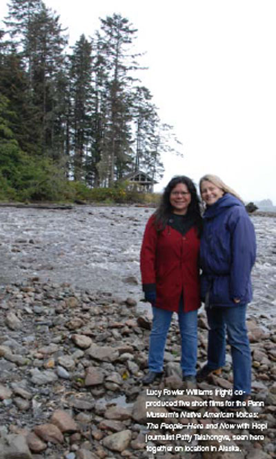 Lucy Fowler Williams (right) co-produced five short video documentaries for the Penn Museum's Native American Voices: the People-Here and Now with Hopi journalist Patty Talahongva, seen here together on location in Alaska.
