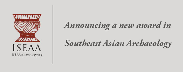 The first international award for early career Southeast Asian archaeologists has been established by the Institute for Southeast Asian Archaeology (ISEAA). Click here for more information about this exciting new […]